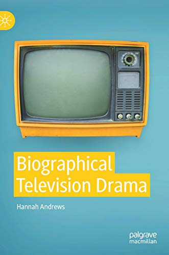 Biographical Television Drama: Real Lives on Television