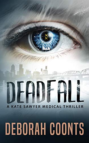 Deadfall (The Kate Sawyer Medical Thriller Series Book 2) by [Deborah Coonts]