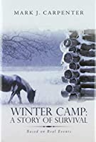 Winter Camp: A Story of Survival: Based on Real Events