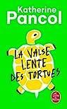 La valse lente des tortues par Pancol