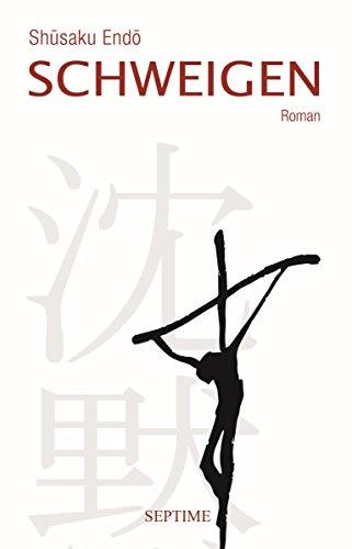 Schweigen: Romanvorlage zum Film SILENCE (German Edition)