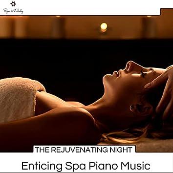 The Rejuvenating Night - Enticing Spa Piano Music