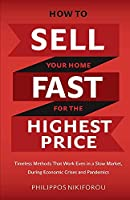 How to Sell Your Home Fast for the Highest Price: Timeless Methods That Work Even in a Slow Market
