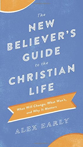 New Believer's Guide to the Christian Life