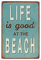 Life is Good at Beach 金属板ブリキ看板警告サイン注意サイン表示パネル情報サイン金属安全サイン