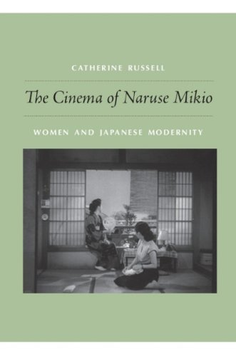 The Cinema of Naruse Mikio: Women and Japanese Modernity (English Edition)