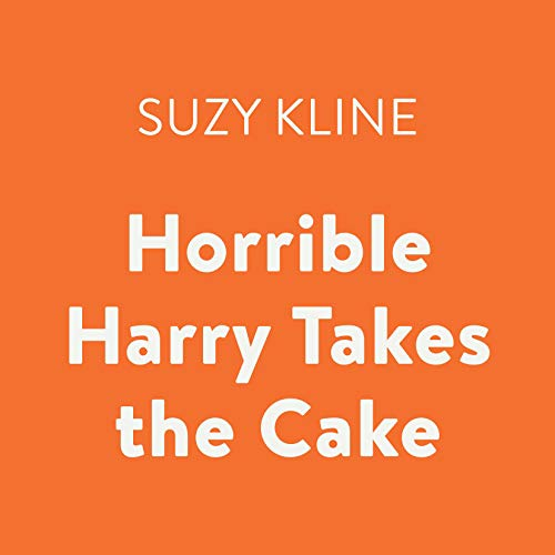 Horrible Harry Takes the Cake                   By:                                                                                                                                 Suzy Kline                               Narrated by:                                                                                                                                 Joshua Swanson                      Length: 37 mins     Not rated yet     Overall 0.0