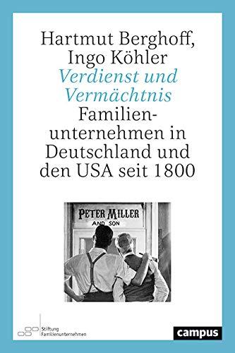 Verdienst und Vermächtnis: Familienunternehmen in Deutschland und den USA seit 1800
