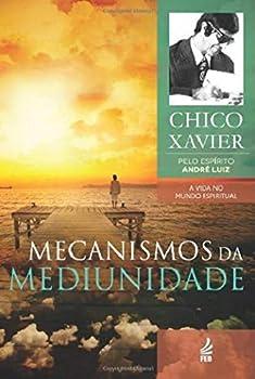 Mecanismos da Mediunidade - Book #11 of the A Vida No Mundo Espiritual