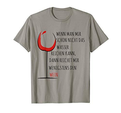 Wenn Man Mir Schon Nicht Das Wasser Reichen Kann T-Shirt