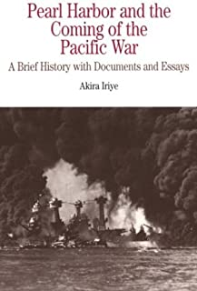 Pearl Harbor and the Coming of the Pacific War: A Brief History with Documents and Essays (Bedford Series in History & Culture (Paperback))