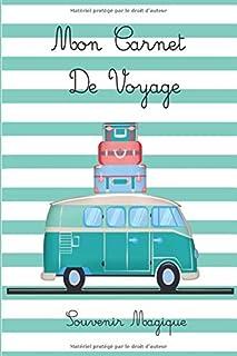Mon Carnet de voyage – Souvenir Magique: Journal de voyage pour noter tous vos..