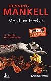 Mord im Herbst: Ein Fall für Kurt Wallander, Mit einem Nachwort des Autors (Kurt-Wallander-Reihe, Band 12)