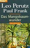 Paul Frank, Leo Perutz: Das Mangobaumwunder