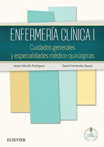 Enfermería clínica I: Cuidados generales y especialidades médico-quirúrgicas (Spanish Edition)