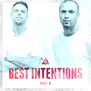Best Intentions: Part Two