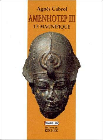 Amenhotep III, le Magnifique