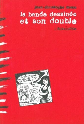 La bande dessinée et son double : Langage et marges de la bande dessinée : perspectives pratiques, théoriques et éditoriales