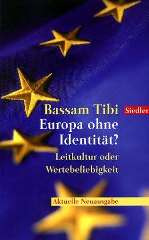 Europa ohne Identität? Leitkultur oder Wertebeliebigkeit