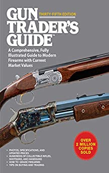 Gun Trader's Guide to Rifles: A Comprehensive, Fully Illustrated Reference for Modern Rifles with Current Market Values by [Stephen D. Carpenteri]