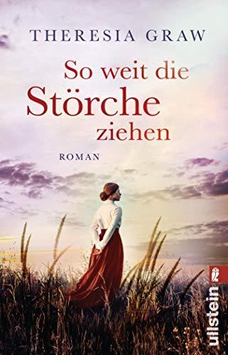 Buchseite und Rezensionen zu 'So weit die Störche ziehen: Roman (Die Gutsherrin-Saga 1)' von Theresia Graw