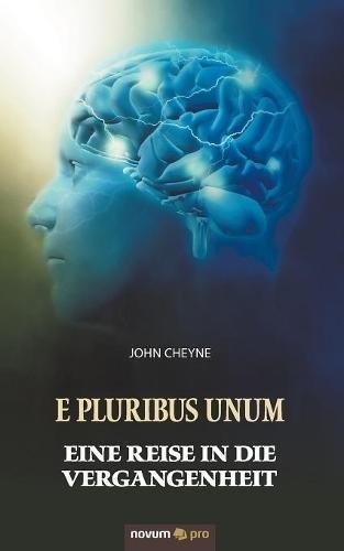 E Pluribus Unum – Eine Reise in die Vergangenheit