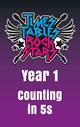 Year 1 - Counting Up in 5s - Times Tables Rock Stars (English Edition)