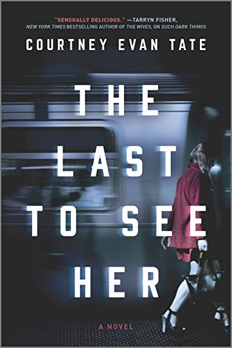The Last to See Her: A Novel