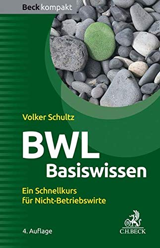 BWL Basiswissen: Ein Schnellkurs für Nicht-Betriebswirte