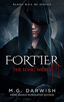 The Long Night: Blood Will Be Served (Fortier Book 2) by [M.G. Darwish]