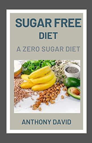 Sugar Free DIet: A Zero Sugar Diet