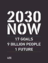 2030 NOW: 17 GOALS - 9 BILLION PEOPLE - 1 FUTURE