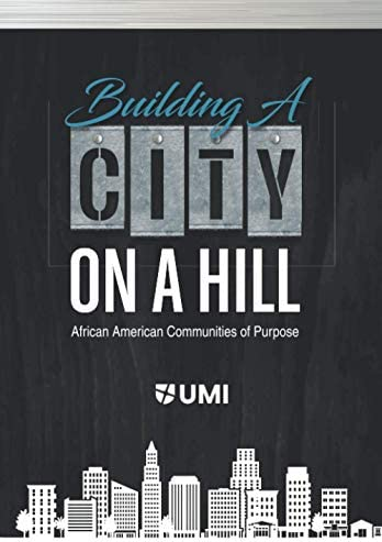 BUILDING A CITY ON A HILL AFRICAN AMERICAN COMMUNITIES OF PURPOSE product image