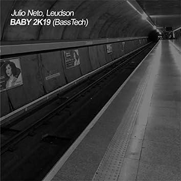 Baby 2k19 (Bass Tech) [feat. Leudson]