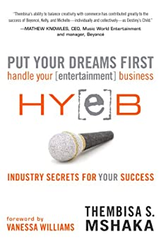Put Your Dreams First: Handle Your [entertainment] Business by [Thembisa S. Mshaka, Vanessa Williams]