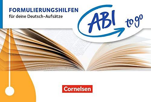 Abi to go - Deutsch: Formulierungshilfen: Für deine Deutsch-Aufsätze. Taschenbuch zum Nachschlagen und Üben