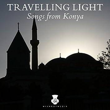 Travelling Light: Songs from Konya (feat. Konya Singers)