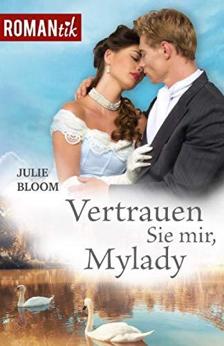 Vertrauen Sie mir, Mylady: Historischer Liebesroman (ROMANtik, Band 2)