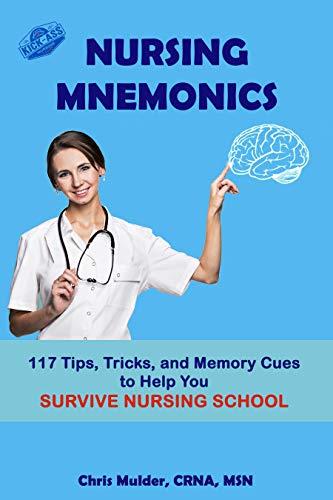 41BEf21LnWL - Nursing Mnemonics: 117 Tips, Tricks, and Memory Cues to Help You Survive Nursing School