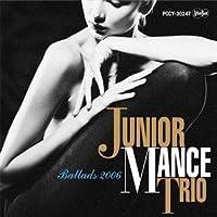 Ballads 20061000枚限定盤 ジュニア・マンス・トリオ