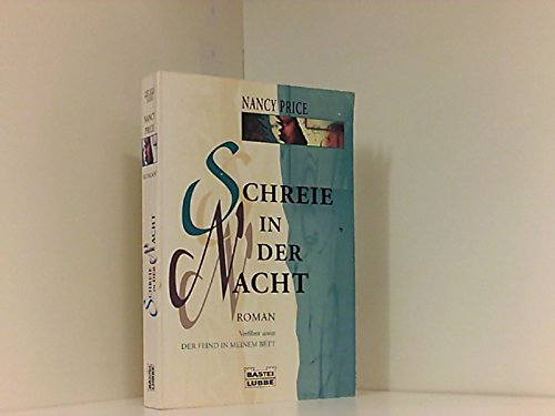 Schreie in der Nacht : [Roman , verfilmt unter Der Feind in meinem Bett].