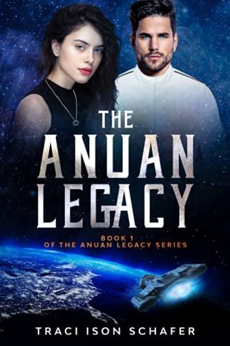 The Anuan Legacy: Book 1 of The Anuan Legacy Series