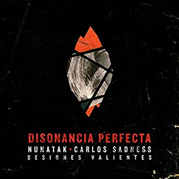 Disonancia perfecta (feat. Carlos Sadness) [Sesiones Valientes] [Acústica]