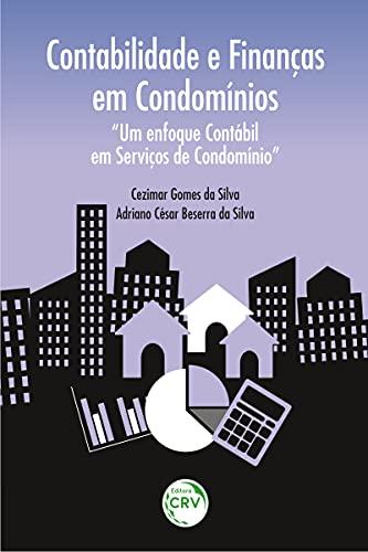 """Contabilidade e finanças em condomínios: """"Um enfoque contábil em serviços de condomínio"""""""