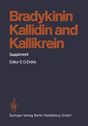 Bradykinin, Kallidin and Kallikrein: Supplement (Handbook of Experimental Pharmacology, 25 / 1)