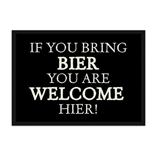 Fußmatte If You Bring Beer/Rutschfester Fußabtreter für innen und außen/Schmutzmatte/Türmatte/mit lustigem Spruch / 70 x 50 cm