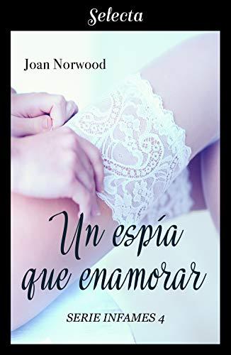 Un espía que enamorar (Infames 4) (Spanish Edition)