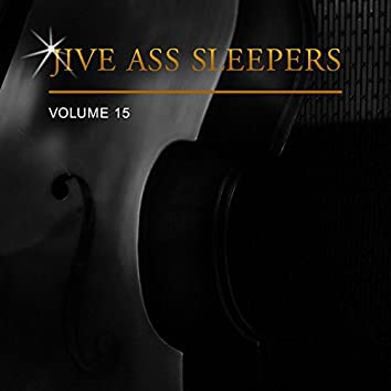 Jive Ass Sleepers, Vol. 15