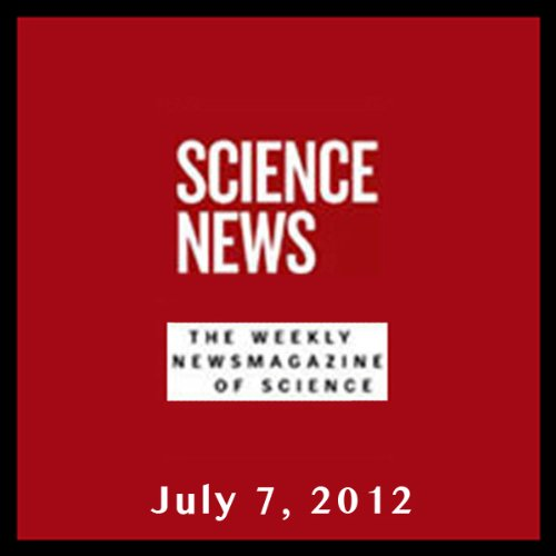 Science News, July 07, 2012 cover art