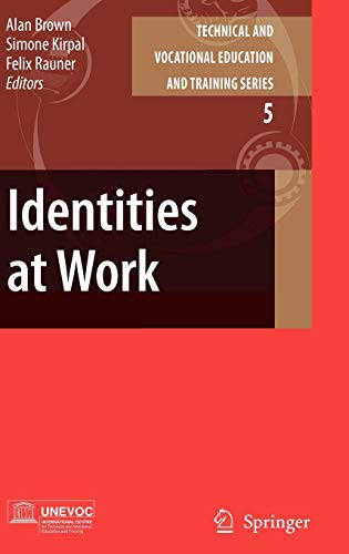 Identities at Work (Technical and Vocational Education and Training: Issues, Concerns and Prospects (5), Band 5)